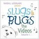 Slugs and Bugs - The Videos