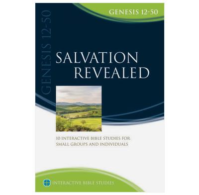 Genesis 12-50: Salvation Revealed