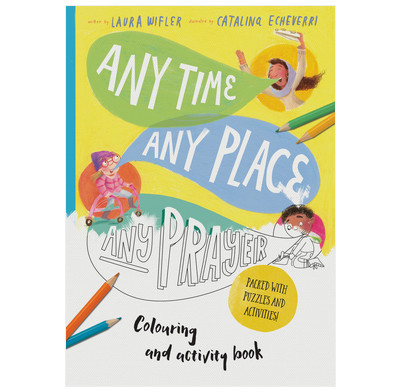 Any Time, Any Place, Any Prayer Colouring and Activity Book