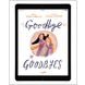 Download the full size images - Goodbye to Goodbyes