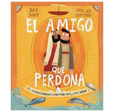 The Friend who Forgives (Spanish)