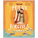 The Friend who Forgives