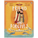 The Friend Who Forgives Board Book