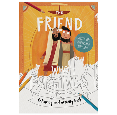 The Friend Who Forgives - Colouring and Activity Book