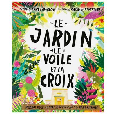 The Garden, the Curtain and the Cross (French)
