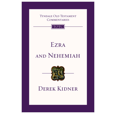 Tyndale OT Commentary: Ezra and Nehemiah