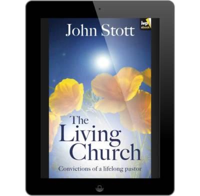 The living church ebook john stott the good book company the living church ebook fandeluxe Image collections