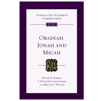 Tyndale OT Commentary: Obadiah, Jonah and Micah