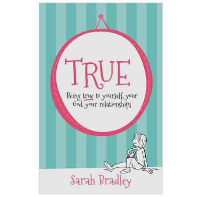 True - Sarah Bradley   The Good Book Company