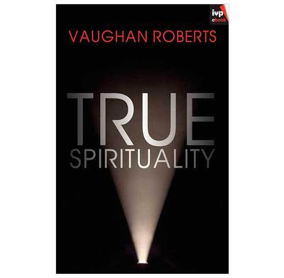 True Spirituality (ebook)