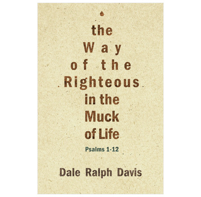 The Way of the Righteous in the Muck of Life (ebook)