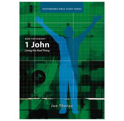 1 John: Living the Real Thing A4 Photocopiables