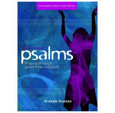 Psalms: Praying through good times and bad