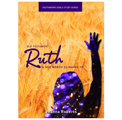 Ruth: A God Worth Clinging To
