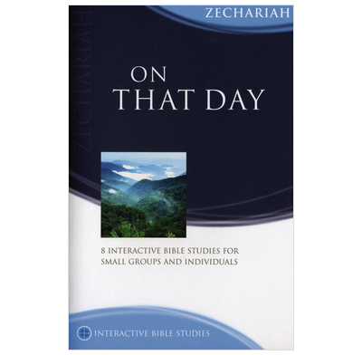 Zechariah: On That Day